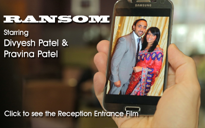 Ransom - Divyesh & Pravina's Reception Entrance Film
